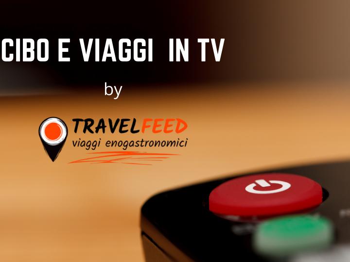 Viaggi e cibo in tv: settimana dal 19 al 25 dicembre 2020
