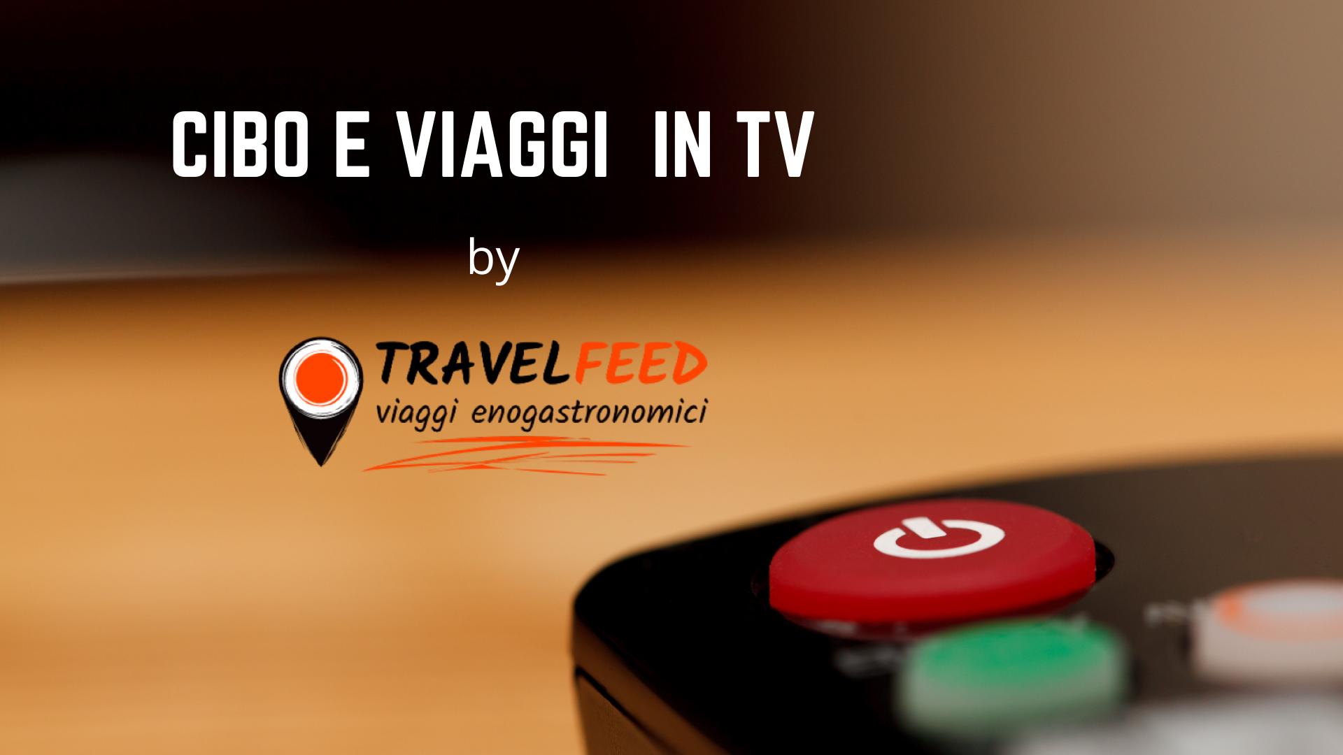 Viaggi e cibo in tv: settimana dal 12 al 18 dicembre 2020